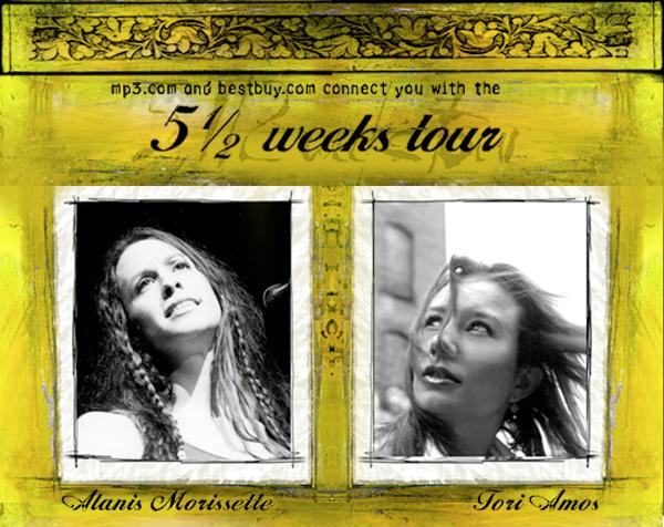 Alanis Morissette and Tori Amos - 5 1/2 Weeks Tour