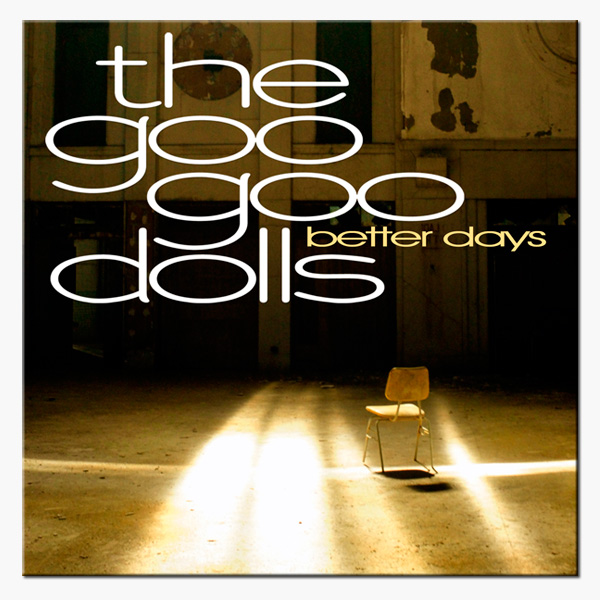 Goo Goo Dolls - Better Days Album Art