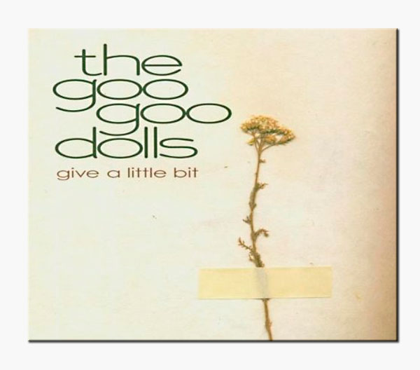 Goo Goo Dolls - Give A Little Bit Cover Artwork